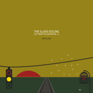 Jon Black & The Winter Hearts - The Glass Ceiling